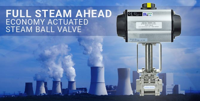 Full Steam Ahead - Economy Actuated Ball Valves for Steam